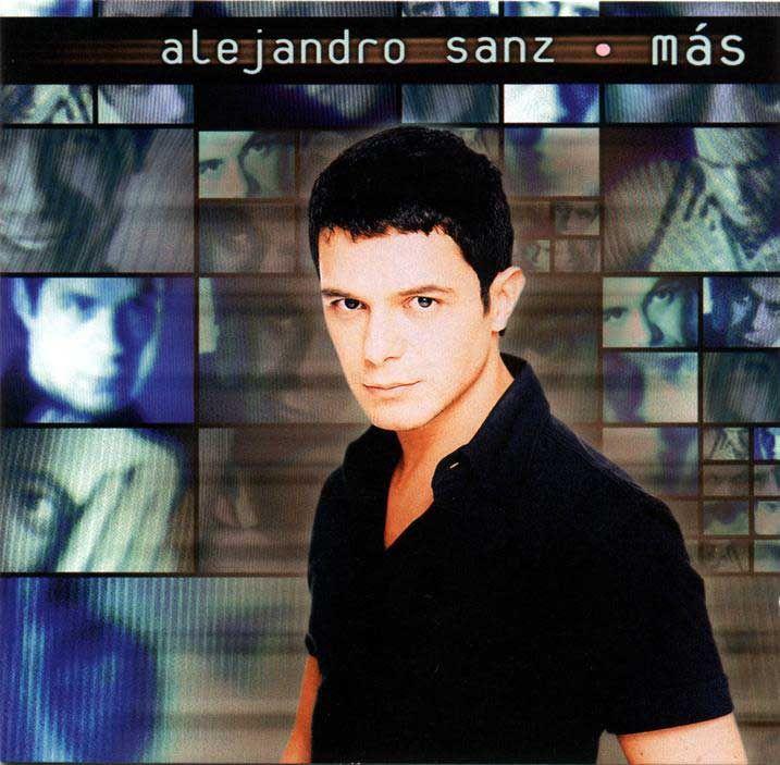 Más Alejandro Sanz Musica Caratula De Alejandro Sanz Mas Delantera Canciones De Alejandro Sanz Alejandro Sanz Pisando Fuerte Música Latina
