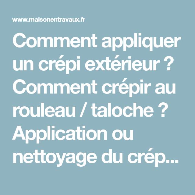Comment Appliquer Un Crépi Extérieur ? Comment Crépir Au Rouleau / Taloche  ? Application Ou Nettoyage