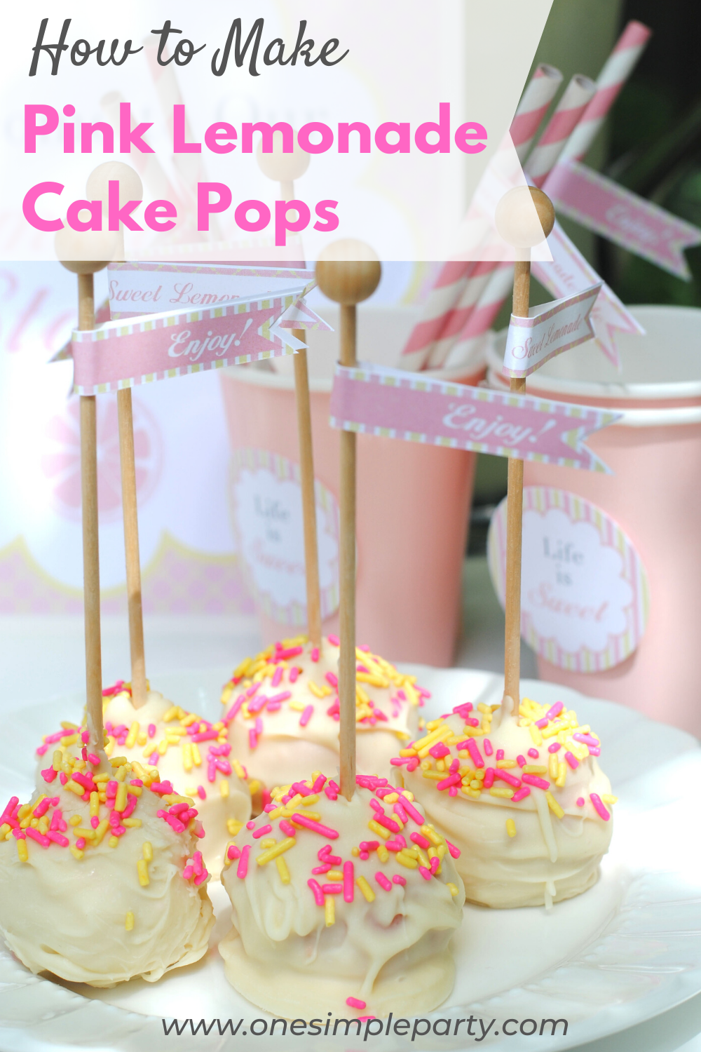 Pink Lemonade Cake Pops - ONE SIMPLE PARTY