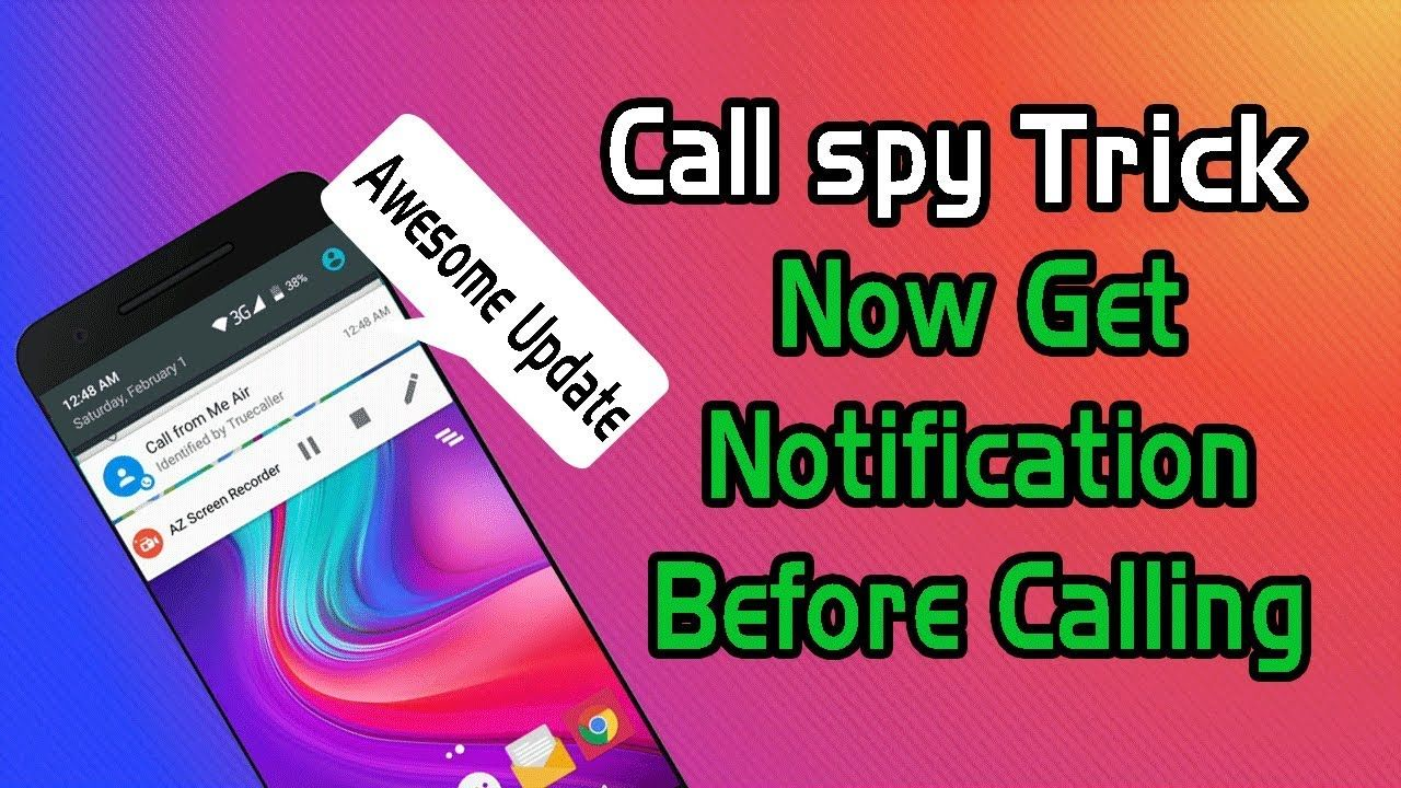 Awesome call spy trickGet Notification before call from