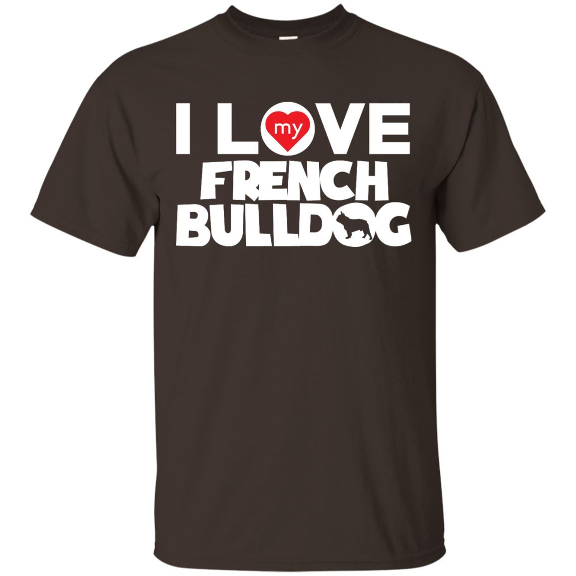 I Love My French Bulldog - Custom Ultra Cotton T-Shirt