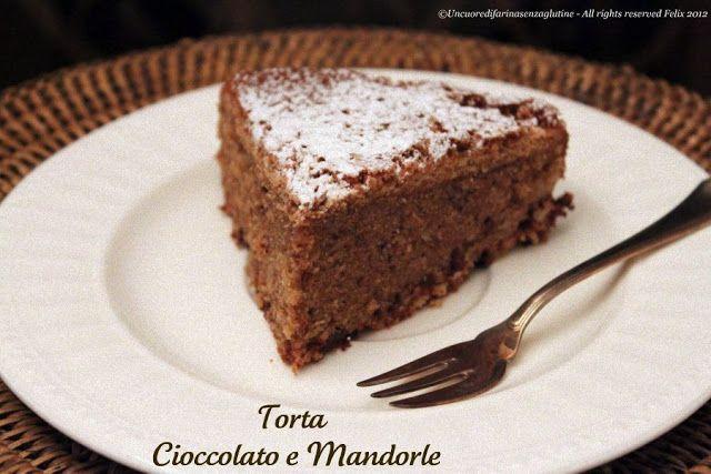 Uncuoredifarinasenzaglutine: Torta di Cioccolato e Mandorle
