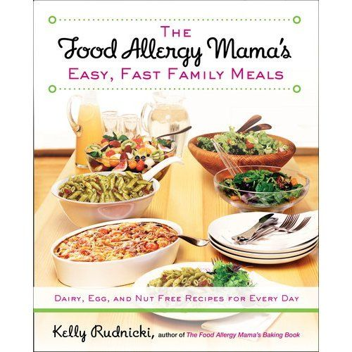 The food allergy mamas easy fast family meals dairy egg and nut the food allergy mamas easy fast family meals dairy egg and nut free recipes for every day a book by kelly rudnicki forumfinder Gallery