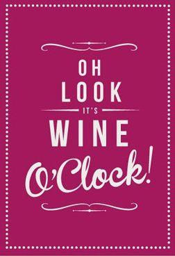 Oh look it's wine o'clock !