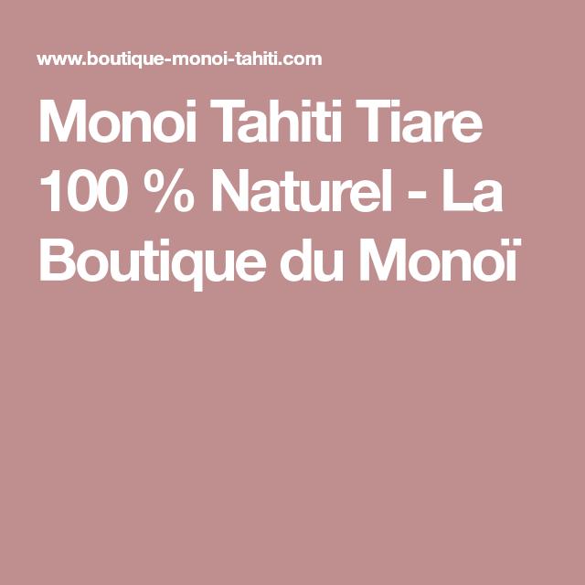 Monoi Tahiti Tiare 100 Naturel La Boutique Du Monoi Monoi De Tahiti Monoi Tahiti