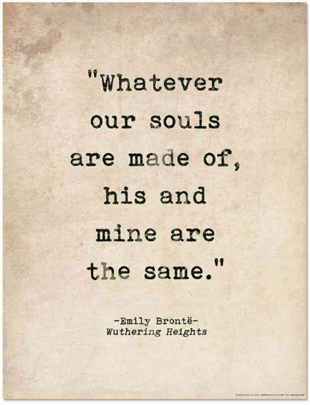 Romantic Quote Poster - Wuthering Heights by Emily Bronte. L-Romantic Quote Poster – Wuthering Heights by Emily Bronte. Fine Art Paper, Laminated, or Framed. Multiple Sizes Available for Home, Office, or School.