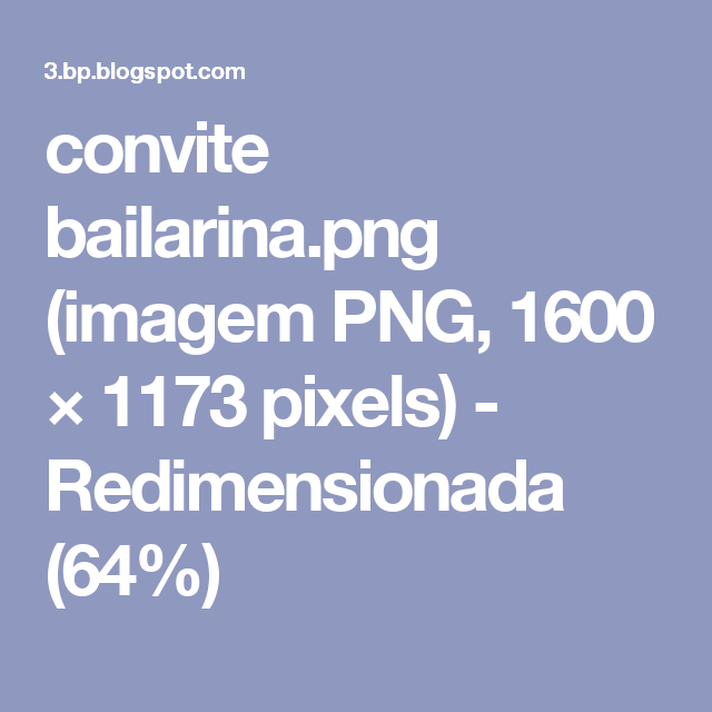 convite bailarina.png (imagem PNG, 1600 × 1173 pixels) - Redimensionada (64%)