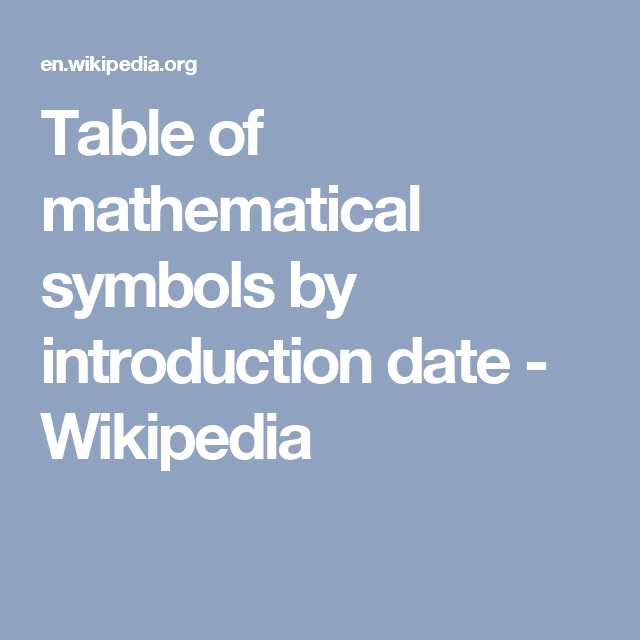 Table Of Mathematical Symbols By Introduction Date Wikipedia Ril