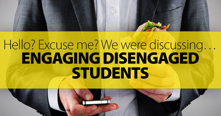 Hello? Excuse Me? We Were Discussing... Engaging Disengaged Students
