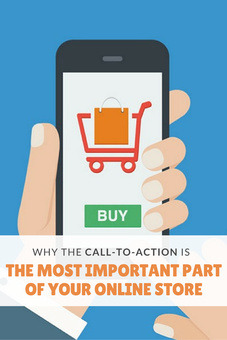 "That's the purpose of a call-to-action. You've seen them before and they can take many forms-- some as simple as 'Join Now' or 'Buy here', some more personalized like ""sign me up"" or ""yes, I want that"". The call-to-action on your ecommerce store is that final push, a bit of motivation that transforms a person from a browser to a buyer..."