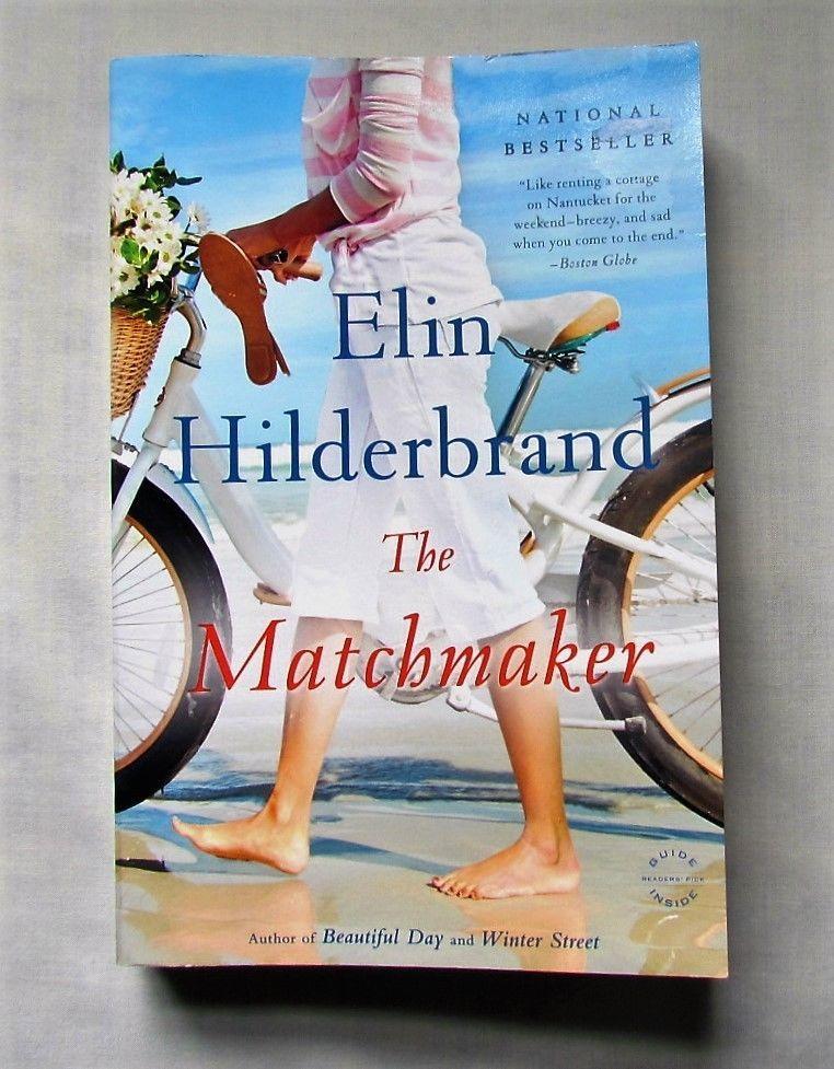 The Matchmaker by Elin Hilderbrand (2015, Paperback