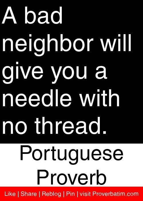 Pin By X On Portuguese Proverbs Bad Neighbors Portuguese Quotes Neighbor Quotes