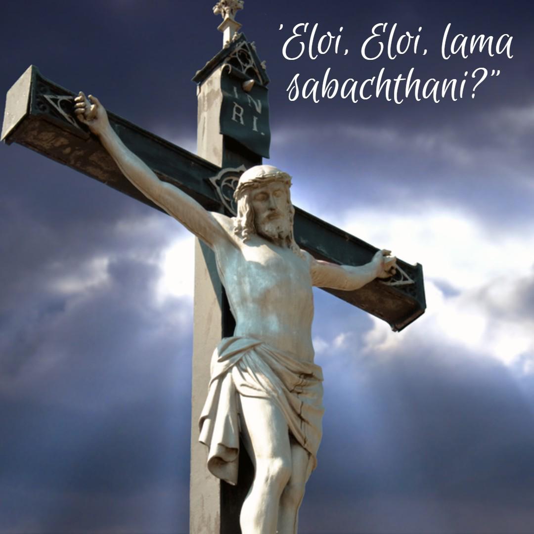 eloi eloi lama sabachthani my god