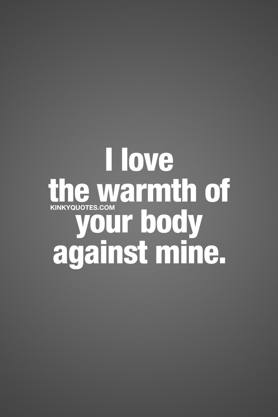 I love the warmth of your body against mine ❤ couple