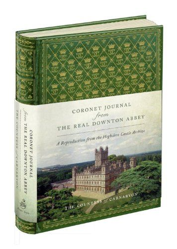 Coronet Journal From The Real Downton Abbey A Reproduction From