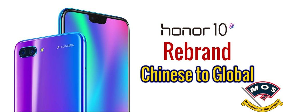 Huawei Honor 10 Rebrand (Convert Chinese to Global COL-AL00