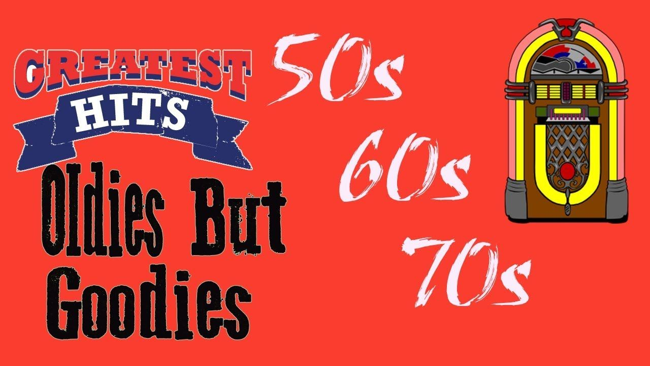 Greatest Hits Oldies But Goodies - 50's, 60's & 70's Love