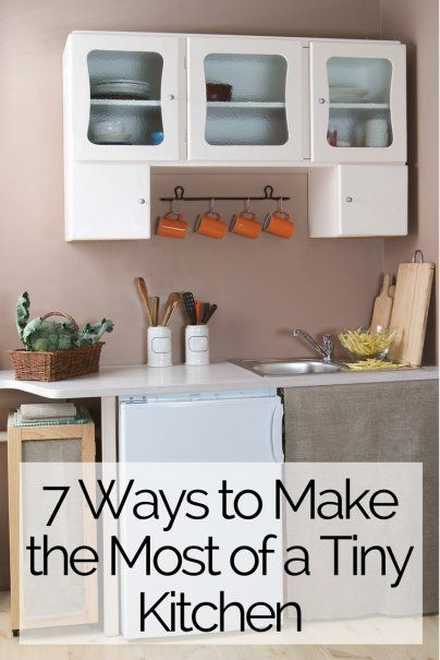 7 Ways To Make The Most Of A Tiny Kitchen | Storage Ideas For Small Kitchens