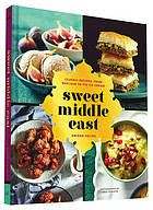 Sweet Middle East : classic recipes, from baklava to fig ice cream