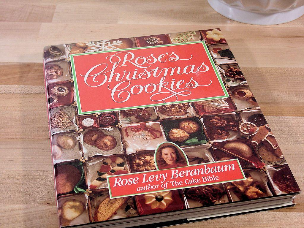 Rose S Christmas Cookies By Rose Levy Beranbaum Recipes In 2019