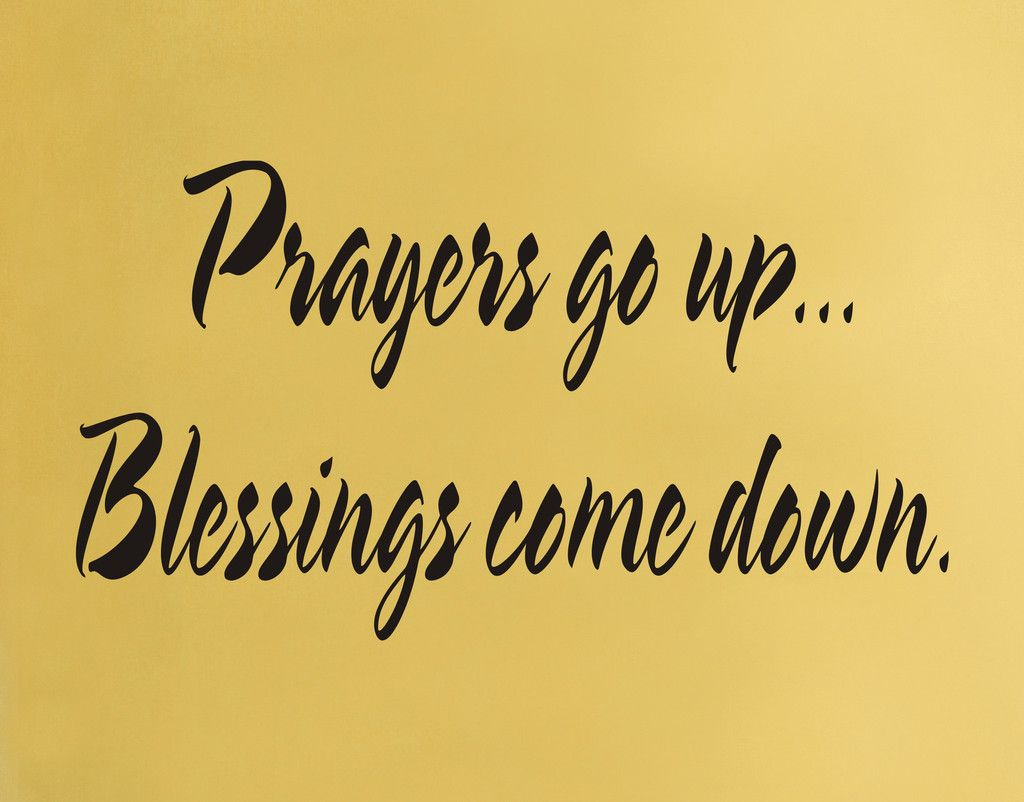 Prayers go up Blessings come down wall decal | Pinterest | Positive ...