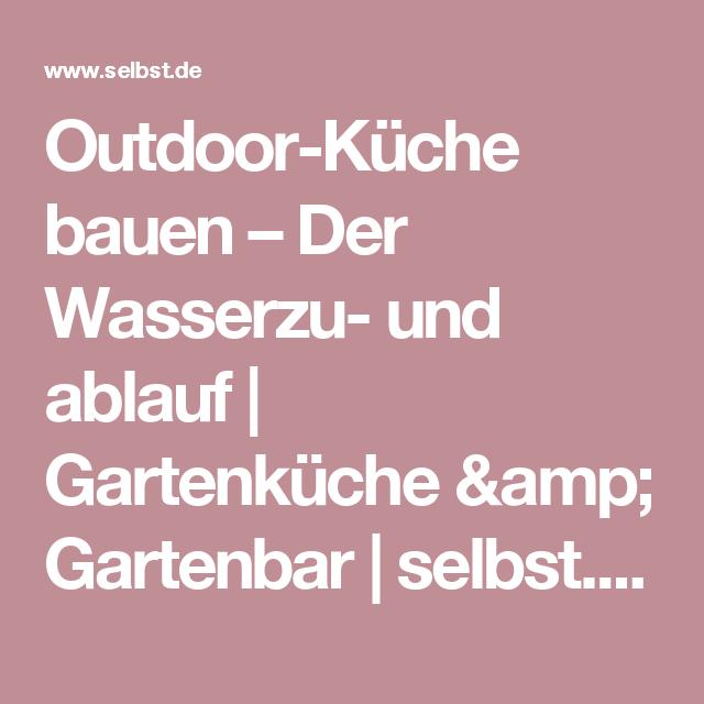 Outdoor-Küche bauen – Der Wasserzu- und ablauf | Gartenküche & Gartenbar | selbst.de