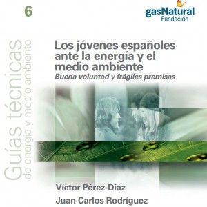 Los jóvenes españoles ante la energía y el medio ambiente : buena voluntad y frágiles premisas L/Bc 504:316.6 PER jov   http://almena.uva.es/search~S1*spi?/cL%2FBc+504/cl+bc+504/51%2C375%2C568%2CE/frameset&FF=cl+bc+504+316+6+per+jov&1%2C1%2C