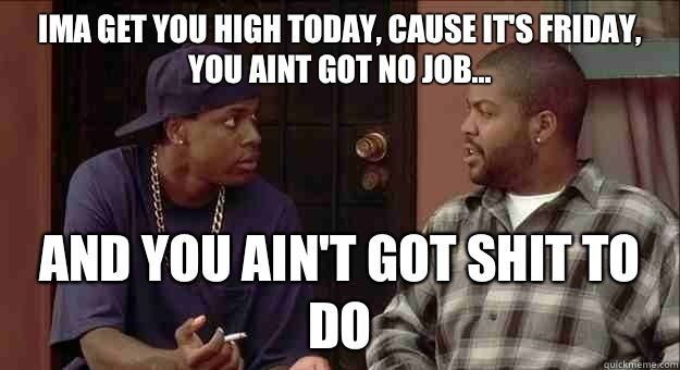Ice Cube Friday Quotes