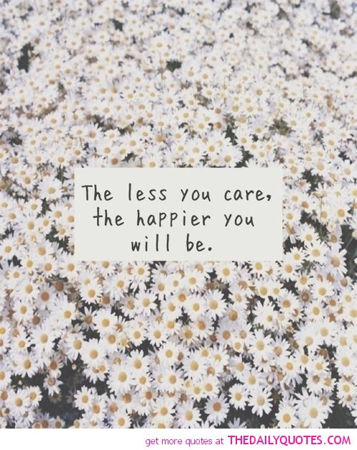 The Less You Care Words Quotes Words Wise Words
