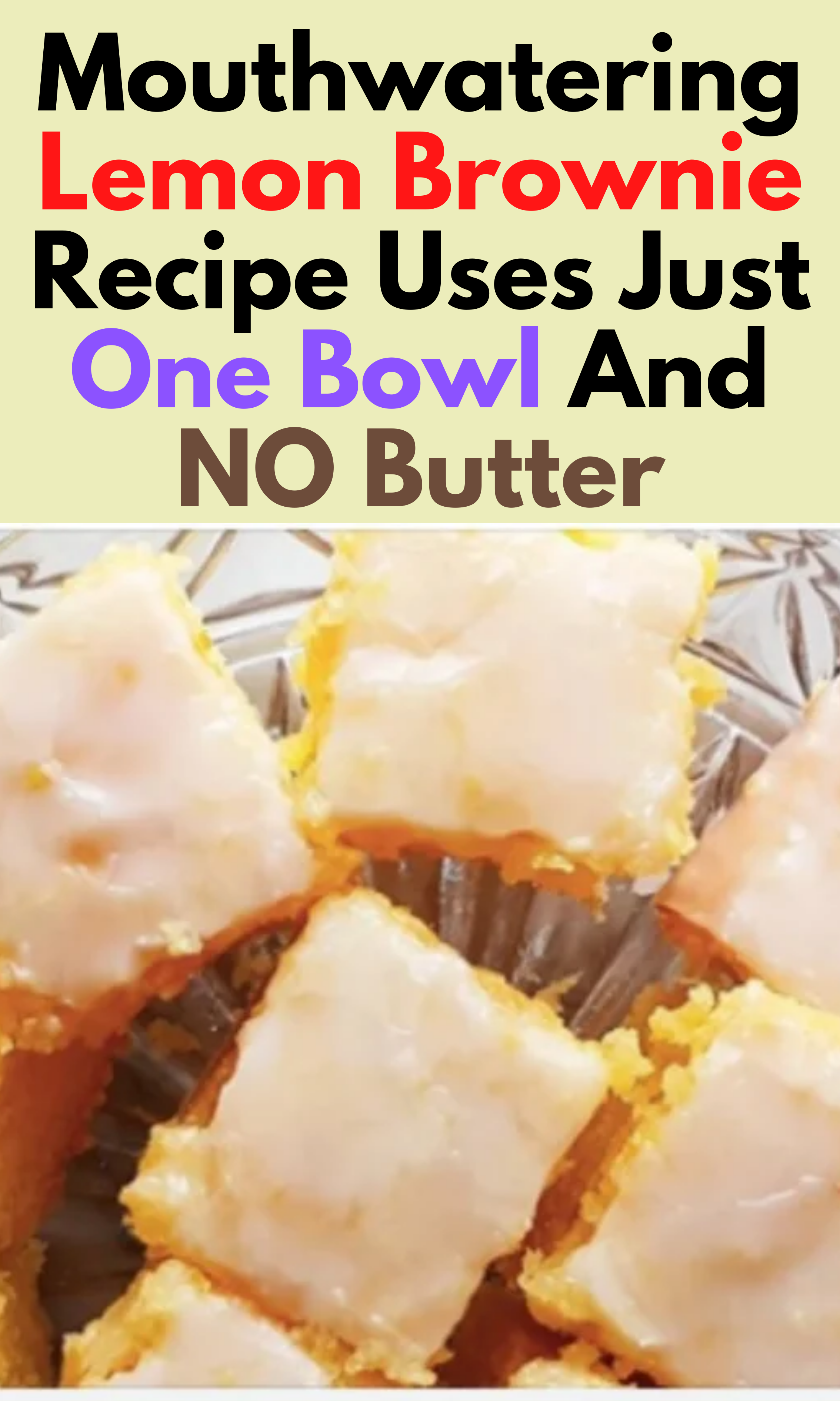 Mouthwatering Lemon Brownie Recipe Uses Just One B