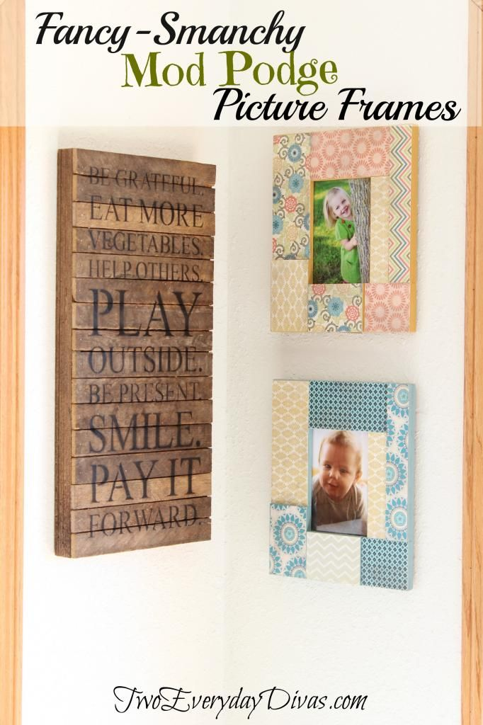 Make It Monday Fancy Smanchy Mod Podge Picture Frame Two Everyday