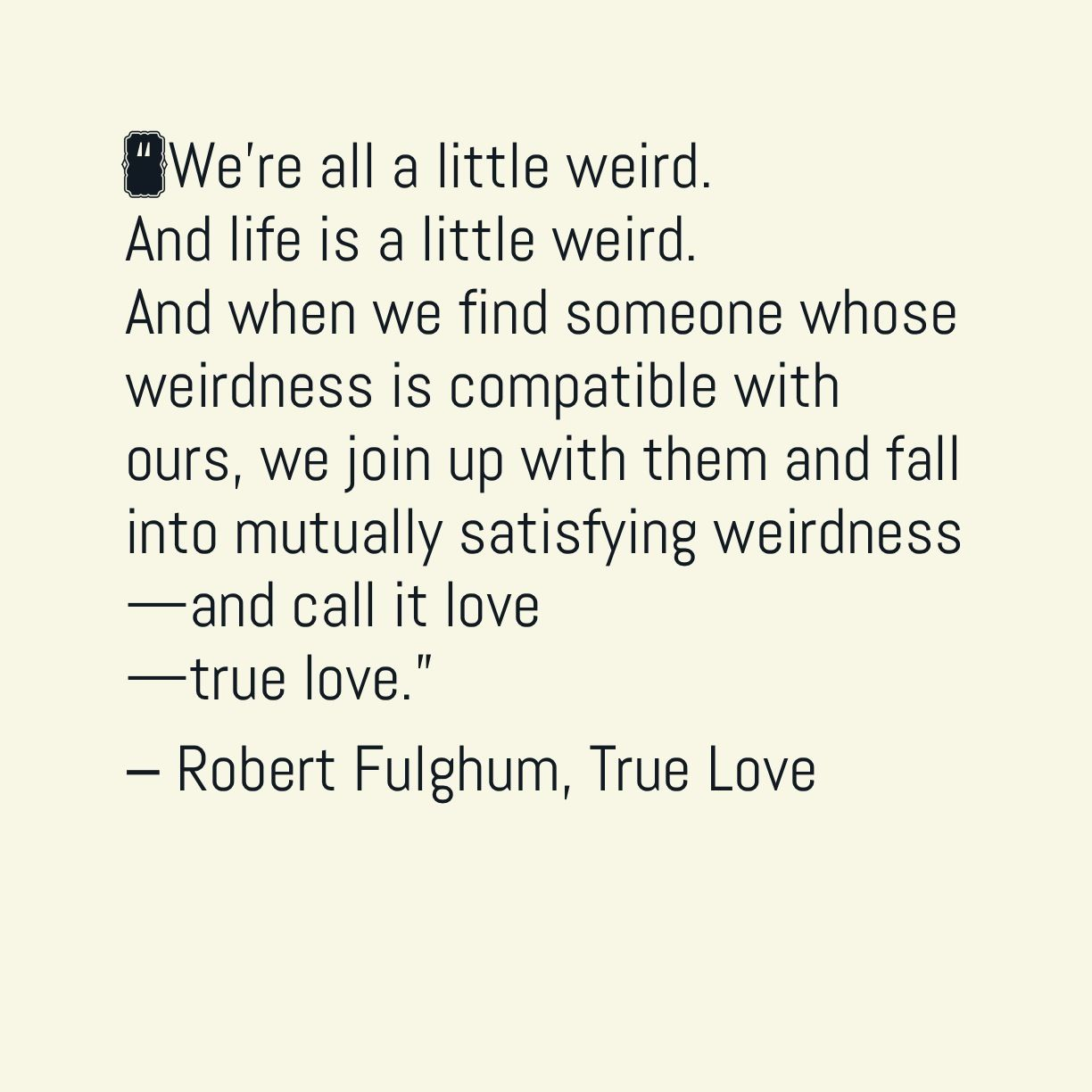 Truelove Love Beautiful Quote On Love And Weirdness By