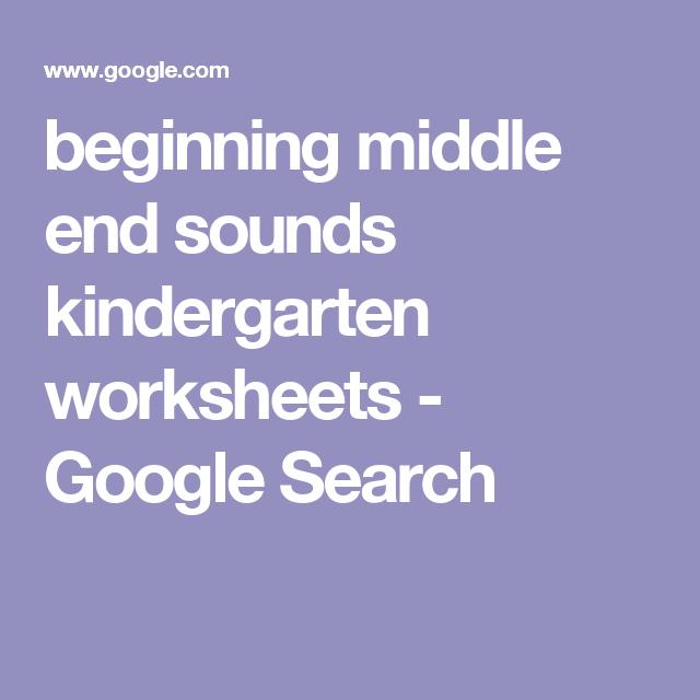 Beginning Middle End Sounds Kindergarten Worksheets Google Search