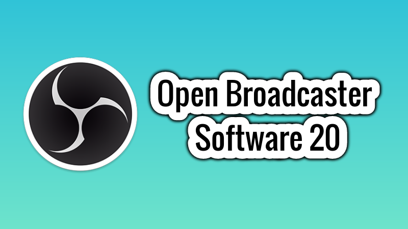 Open Broadcaster Software Releases Obs Studio 20 It S Foss Software Studio Computer Software