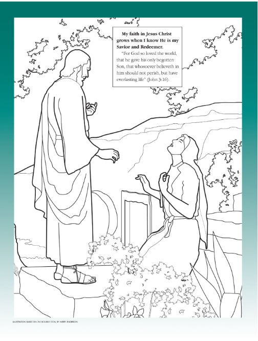 My Faith In Jesus Christ Grows When I Know He Is My Savior And Redeemer Lds The Friend Magazine Colori Lds Coloring Pages Easter Coloring Pages Easter Lessons