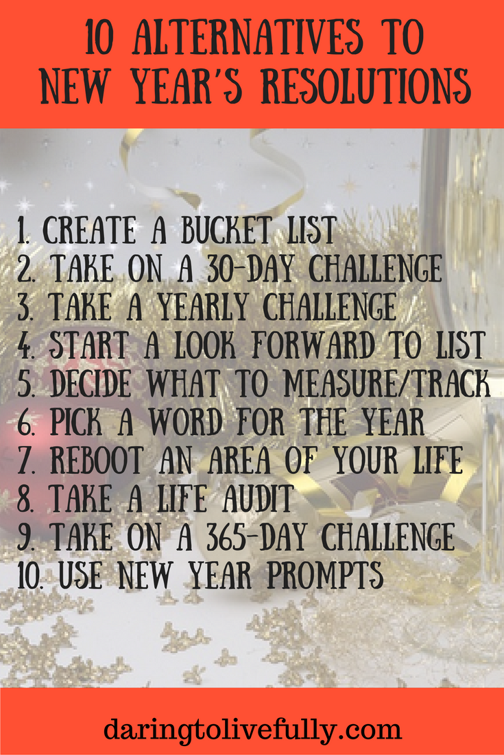 here are 10 alternatives to new years resolutions