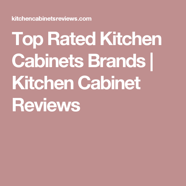 Top Rated Kitchen Cabinets Brands   Kitchen Cabinet ...
