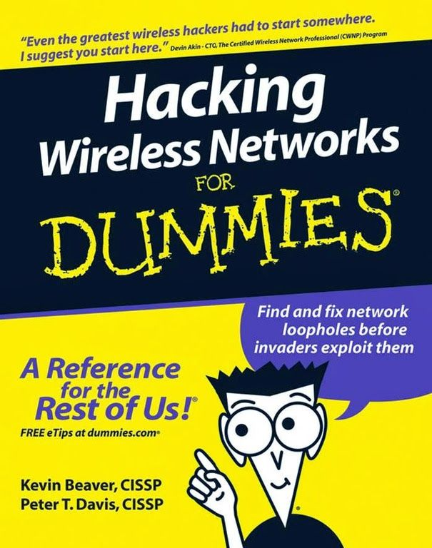 Hacking Wireless Networks For Dummies - Become a Cyber-Hero + Know The Common Wireless Weaknesses + Find And Fix Network Loopholes Before Invaders Exploit Them [pdf+epub+mobi]