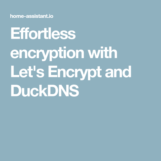 Effortless encryption with Let's Encrypt and DuckDNS | IoT