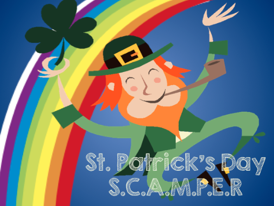 St. Patrick's Day SCAMPER - SCAMPER is an acronym that guides students through the process of coming up with atypical solutions to problems. It's very challenging! This activity provides some guidance for each step. Practice creative writing skills!  Have your students SCAMPER their way through a shamrock, a leprechaun's hat, or a pot of gold!