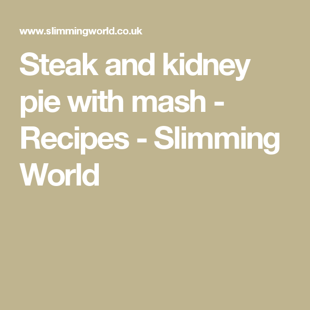 Steak and kidney pie with mash - Recipes - Slimming World ...