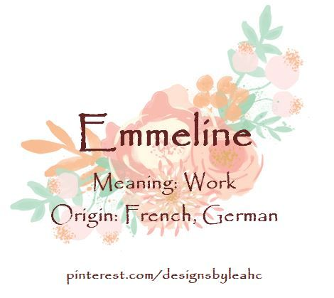 Baby Girl Name Emmeline Meaning Work Origin French German
