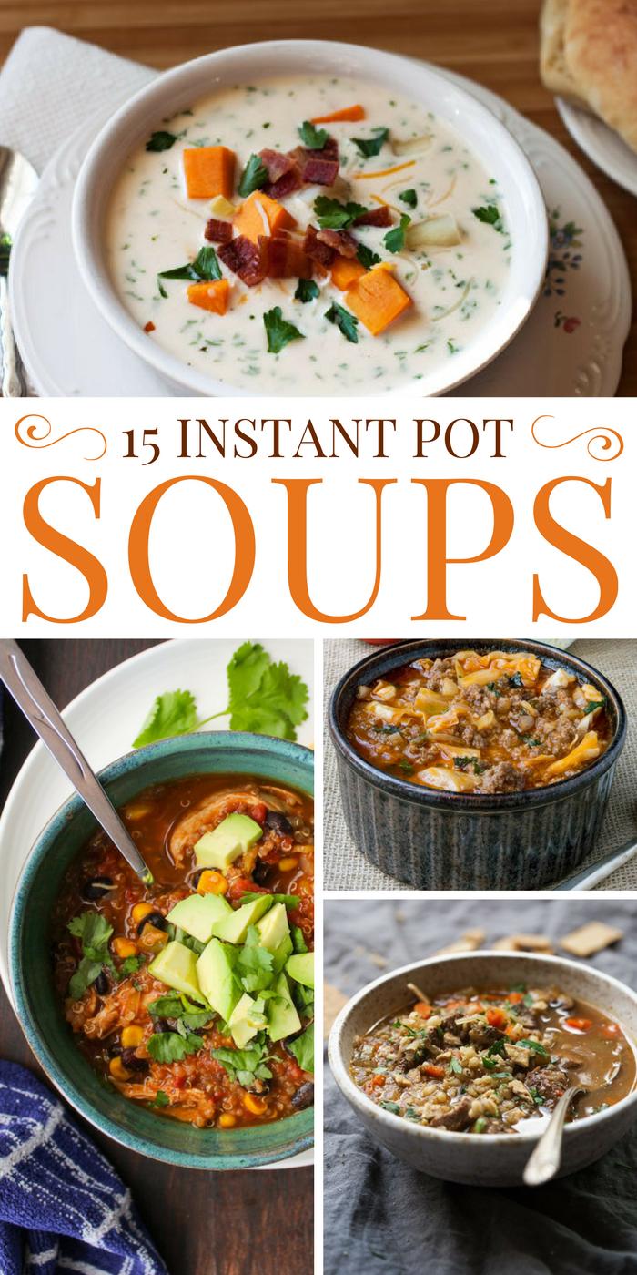 15 Instant Pot Soup Recipes For Busy Families Soups