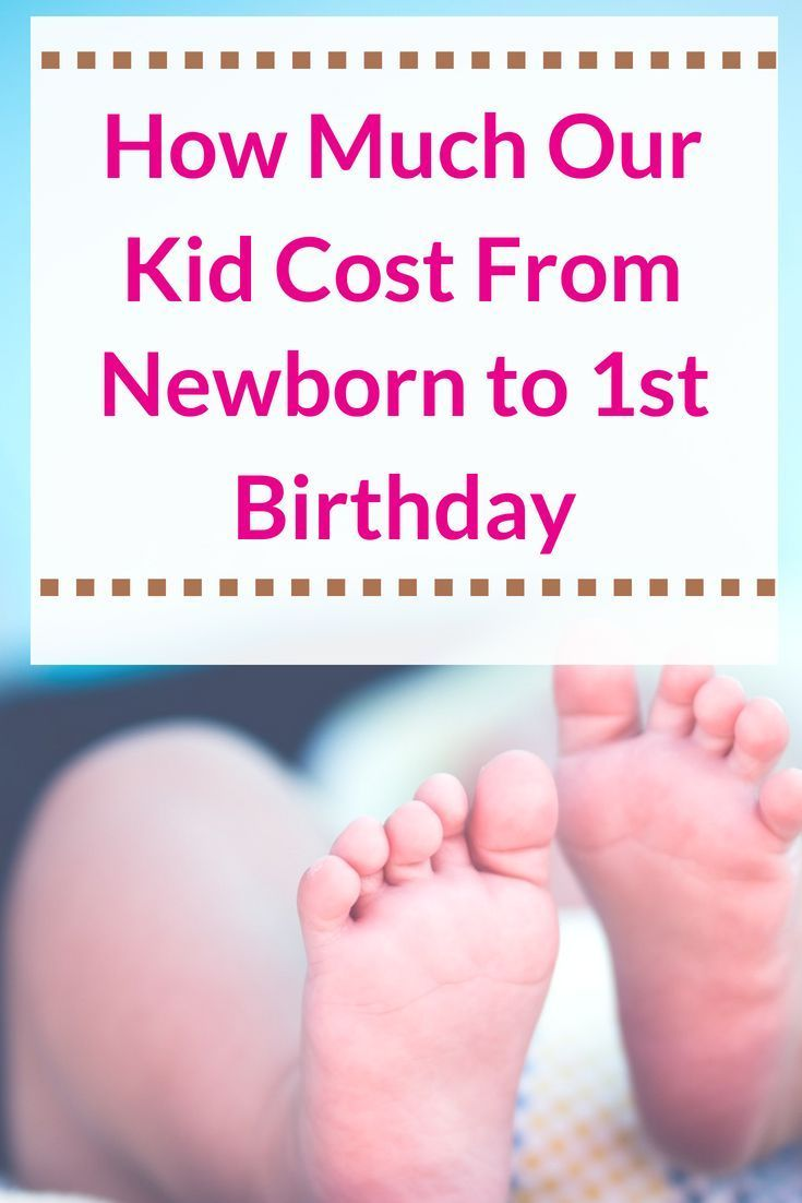 Breaking Down Our First Year Child Costs and Experiences ...