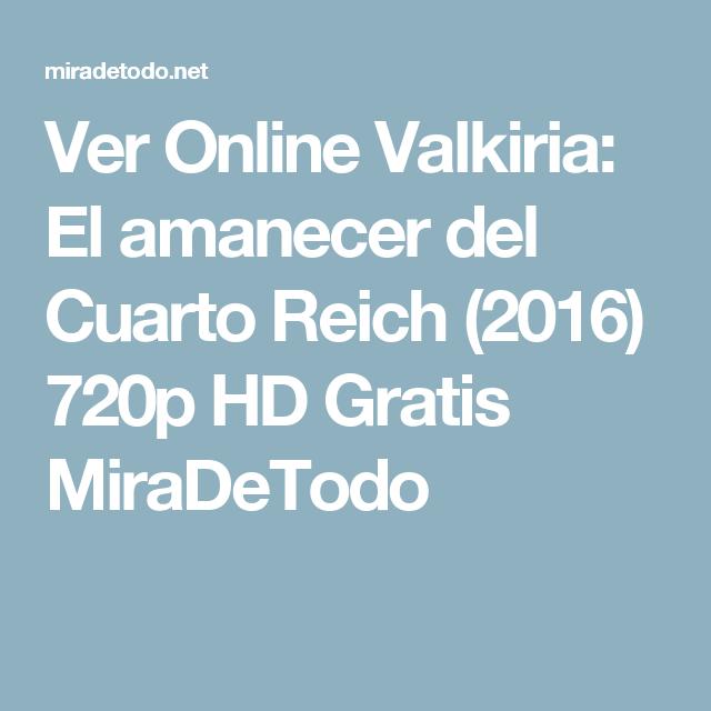 Ver Online Valkiria: El amanecer del Cuarto Reich (2016) 720p HD ...