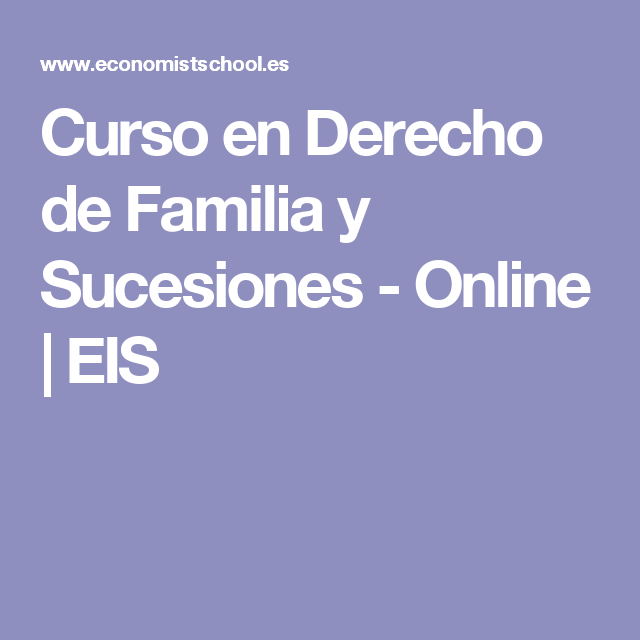 Curso en Derecho de Familia y Sucesiones - Online | EIS