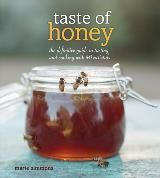 wonderful descriptions of different types of honey and recipes spanning the sweet side to savory side of honey