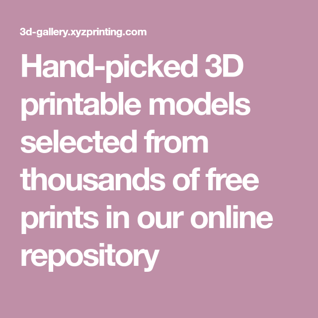 Hand-picked 3D printable models selected from thousands of free