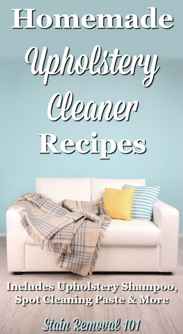 Homemade Upholstery Cleaner Recipes Homemade Cleaning Products
