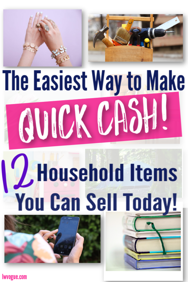 Need Money Now 12 Household Items To Sell For Quick Cash Lw Vogue Things To Sell Quick Cash Make Money Today